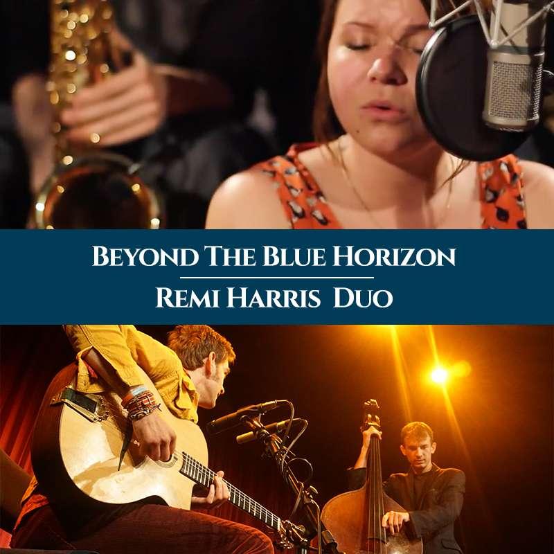 Beyond the Blue Horizon, Remi Harris Duo